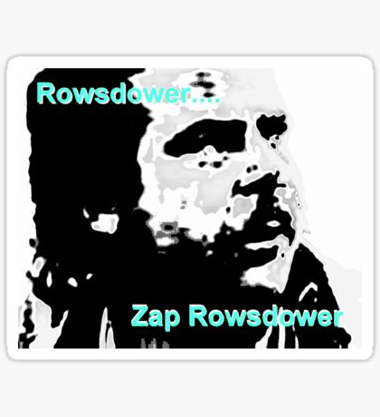 Zap Rowsdower Sticker