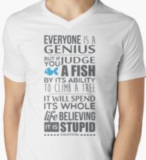 Everyone is a genius. But if you judge a fish by its ability to climb a tree, it will spend its whole life believing it is stupid – Einstein T-Shirt