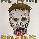 We Want Brains by Lee Twigger