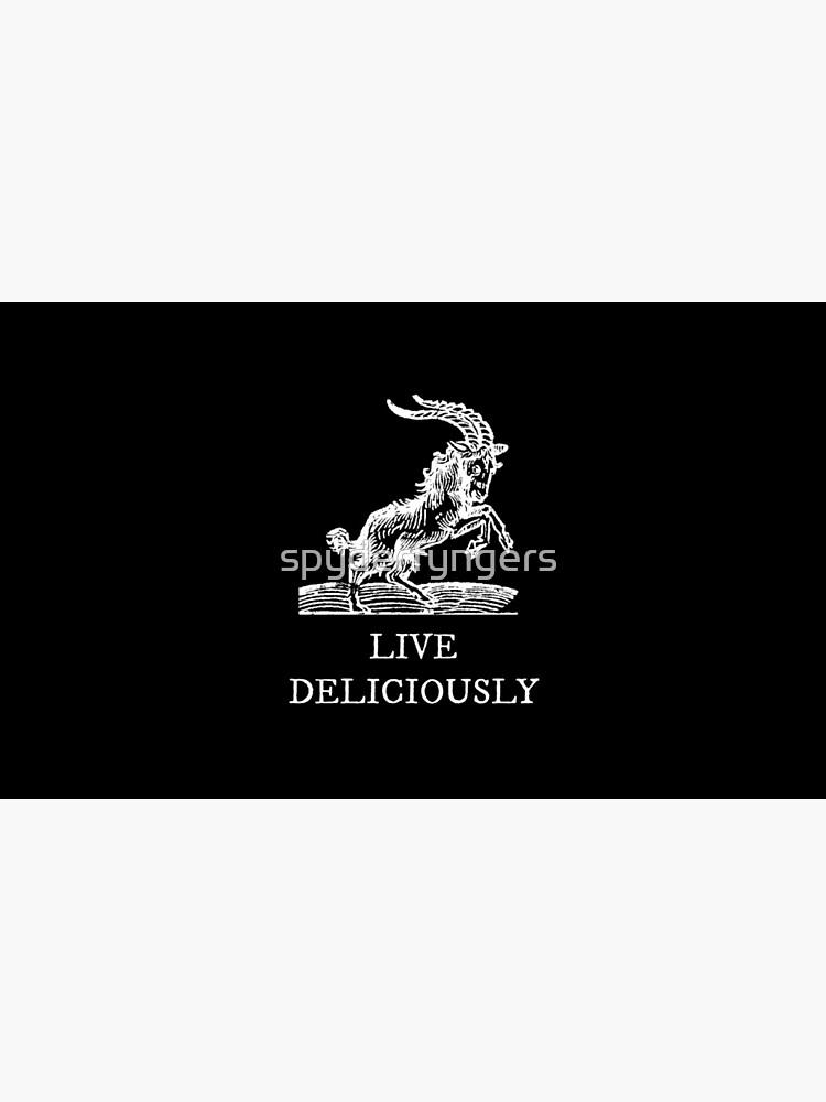 Live Deliciously by spyderfyngers