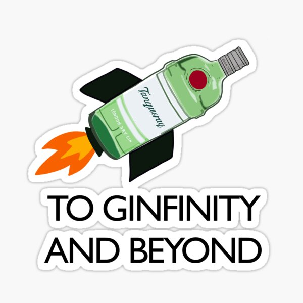 To Ginfinity and Beyond  Sticker