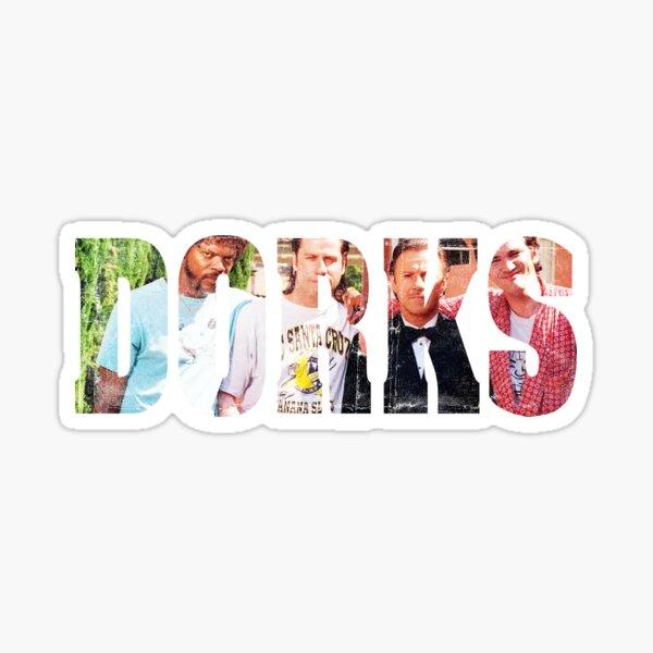 Dorks  Sticker