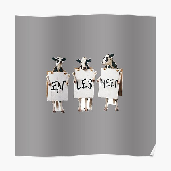 Cows Say Eat Less Meat Poster