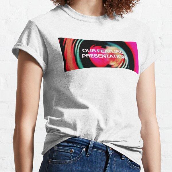 Our Feature Presentation T-shirt classique