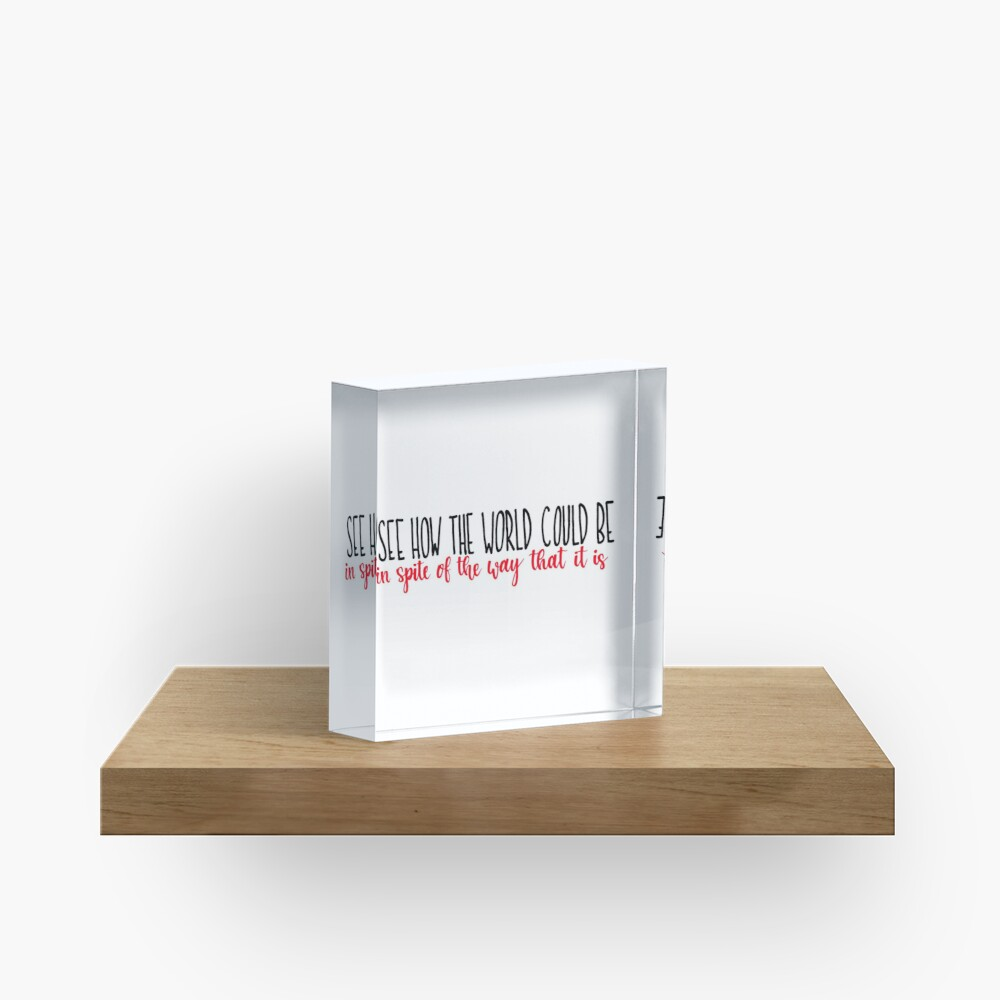 See How the World Could Be Acrylic Block