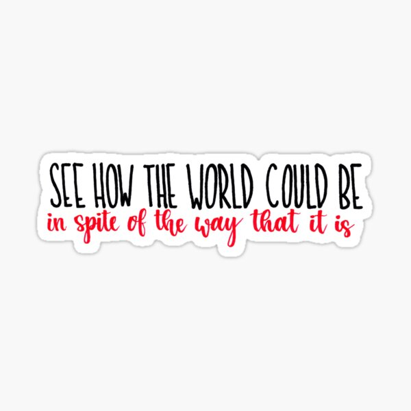 See How the World Could Be Sticker