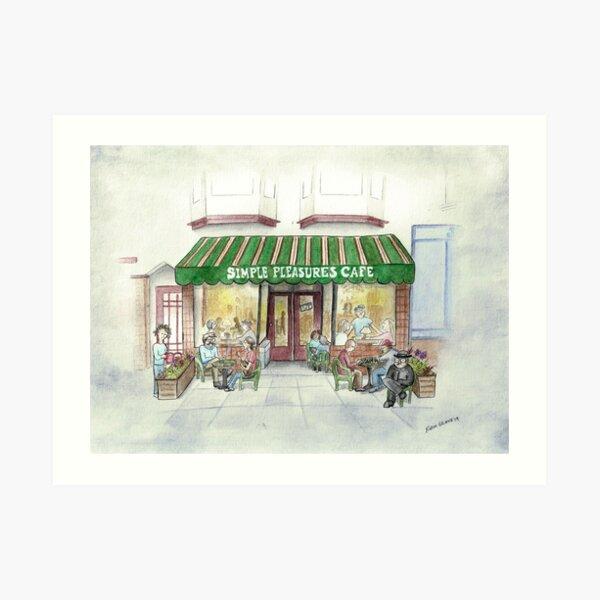 """Simple Pleasures Cafe"" Art Print"