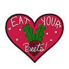 Eat Your Beets! by SalisburySnakes