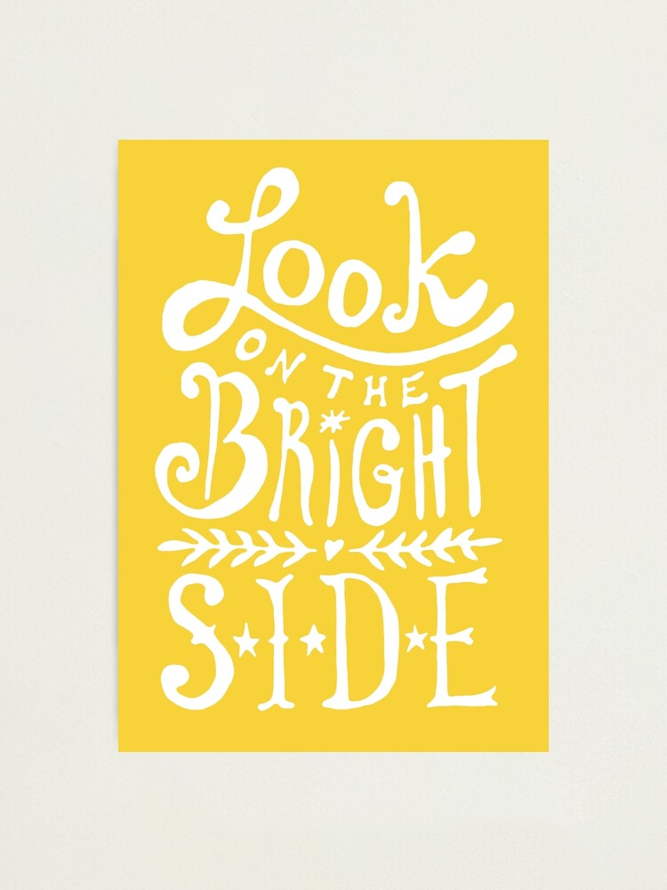 Alternate view of Look On The Bright Side Photographic Print