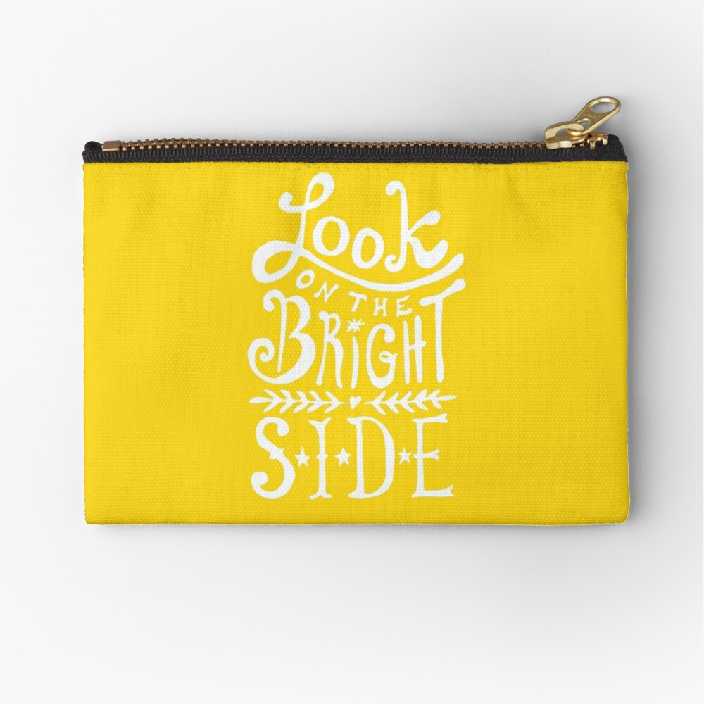 Look On The Bright Side Zipper Pouch