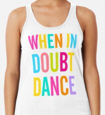 When In Doubt Dance! Racerback Tank Top