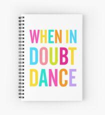 Cuaderno de espiral ¡Cuando tengas dudas baila!