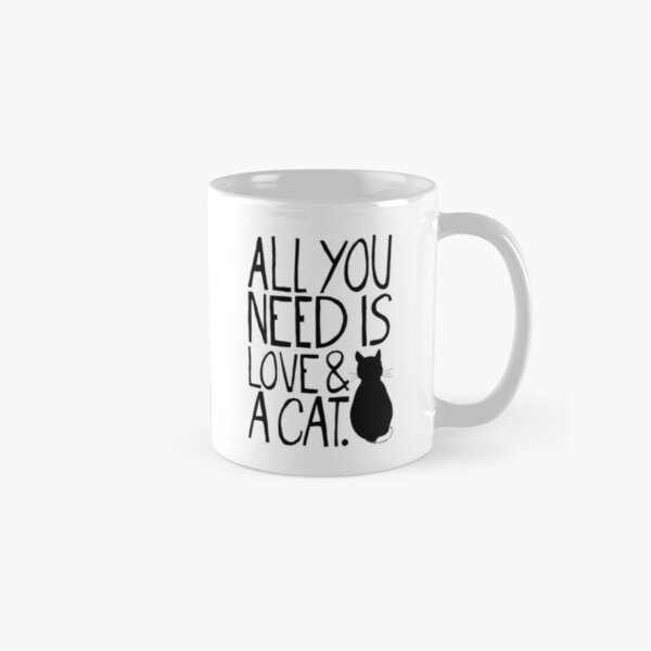 All You Need Is Love and A Cat Classic Mug