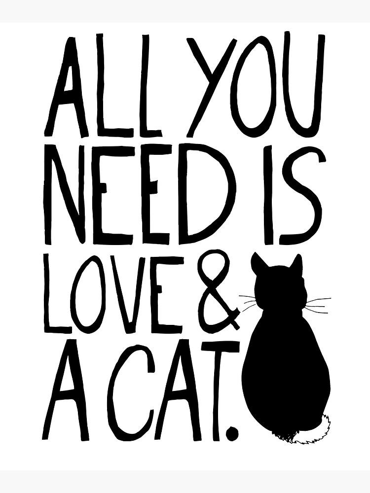 Alles was Sie brauchen ist Liebe und eine Katze von TheLoveShop