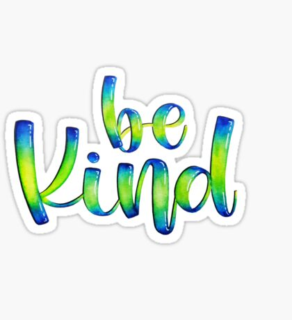 Be Kind - Positive Quote  Sticker