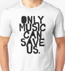 Only Music Can Save Us! Slim Fit T-Shirt