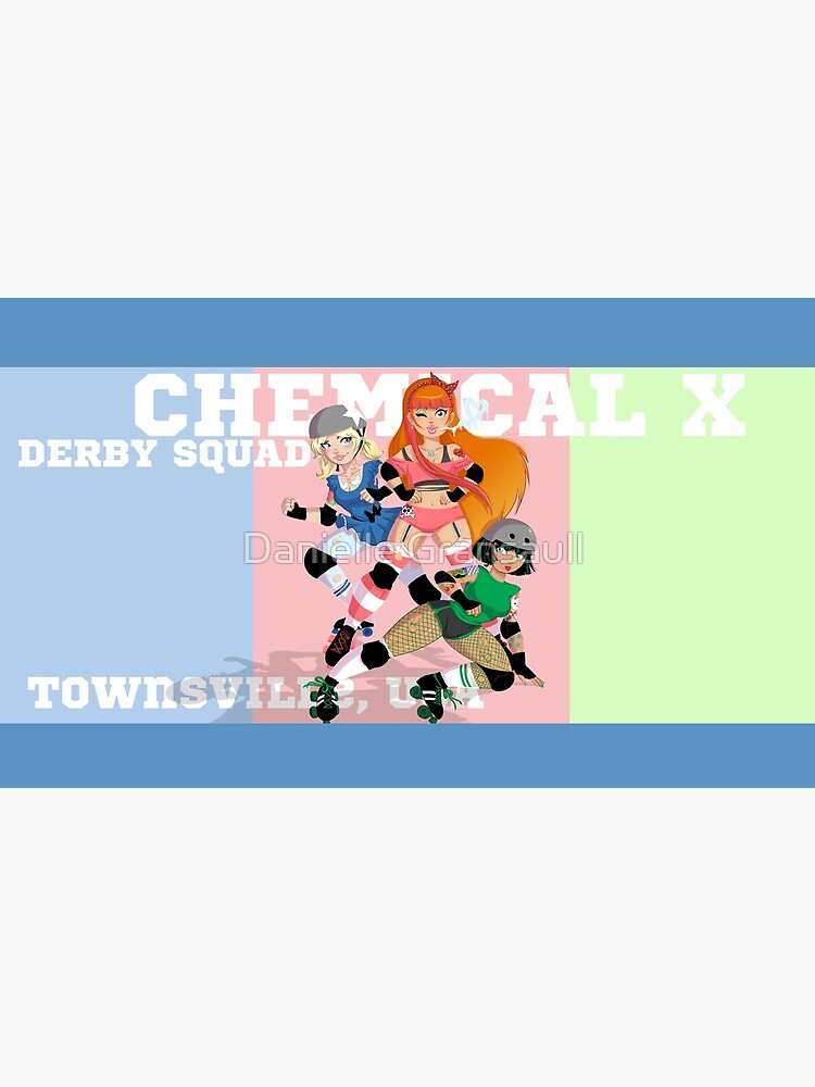 Chemical X Derby Squad by dsoloud