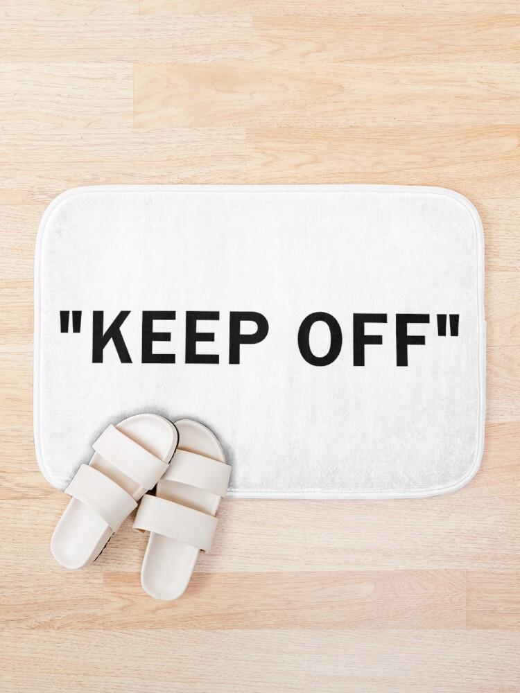 """Alternate view of """"KEEP OFF"""" Bath Mat"""