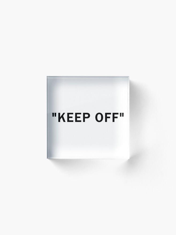 "Alternate view of ""KEEP OFF"" Acrylic Block"