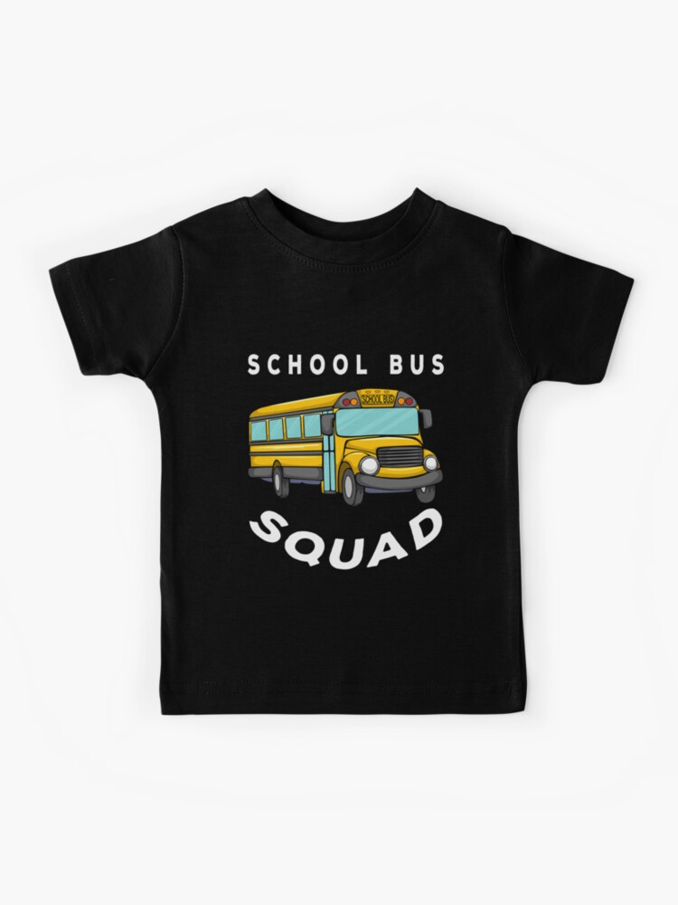 School Bus Squad Back To School Group Gift Ideas For Friends Kids T Shirt By Asclothdesign Redbubble