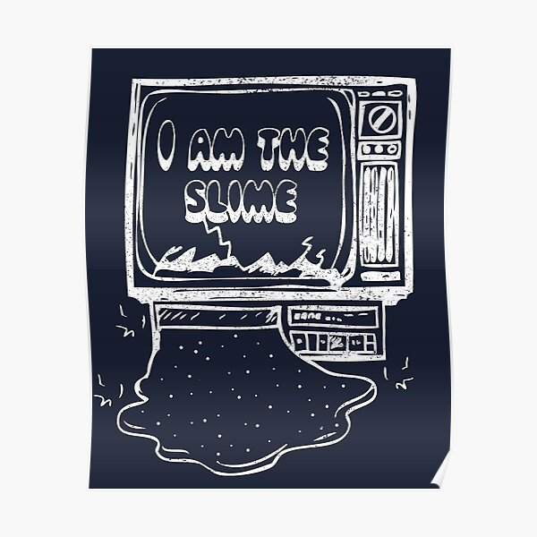 I Am The Slime Poster