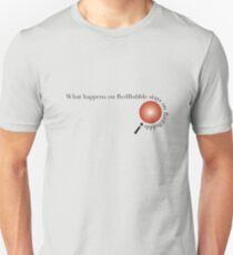 What Happens on RedBubble... Unisex T-Shirt
