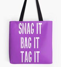 Snag, Bag and Tag Tote Bag