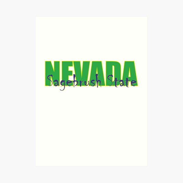 State Of Nevada Sagebrush State Nickname Of Nevada Art Print By Oleo79 Redbubble
