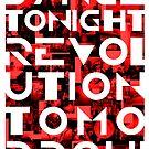 Dance tonight, revolution tomorrow by dadawan