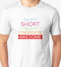 I'm Not Short I'm Just Concentrated Awesome T-Shirt