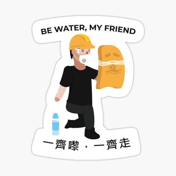 Be water Sticker