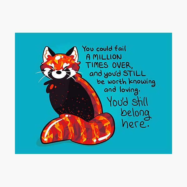 """""""You could fail A MILLION TIMES"""" Ruby Red Panda Photographic Print"""
