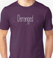 Deranged Unisex T-Shirt