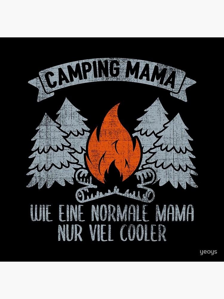 Camping Mama Wie Eine Normale Mama Nur Viel Cooler - Lustiges Camping Geschenk von yeoys