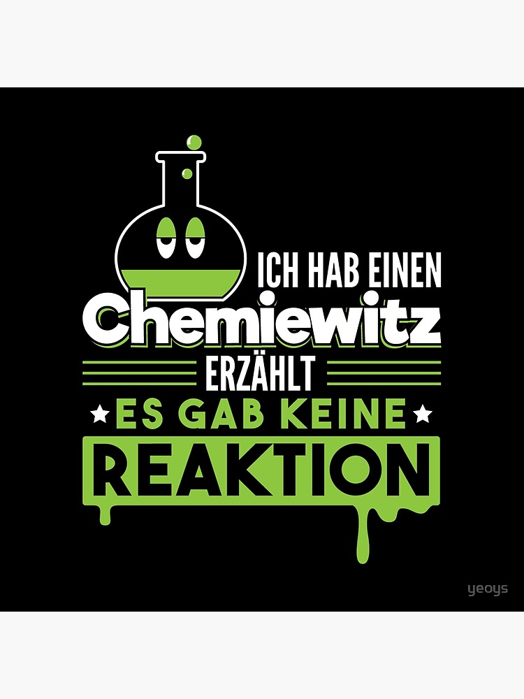 Ich Hab Einen Chemiewitz Erzählt Es Gab Keine Reaktion - Chemie Geschenk von yeoys