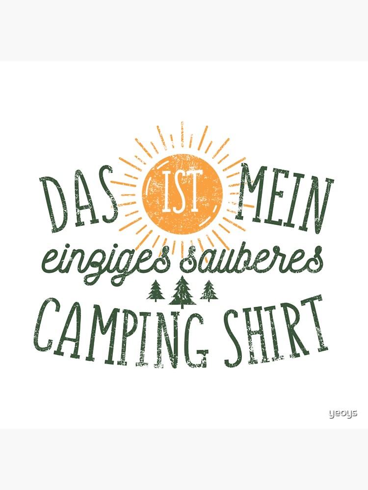 Das Ist Mein Einziges Sauberes Camping Shirt - Lustiges Camping Geschenk von yeoys