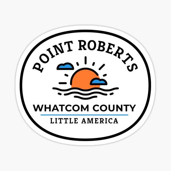 Point Roberts, Washington Sticker