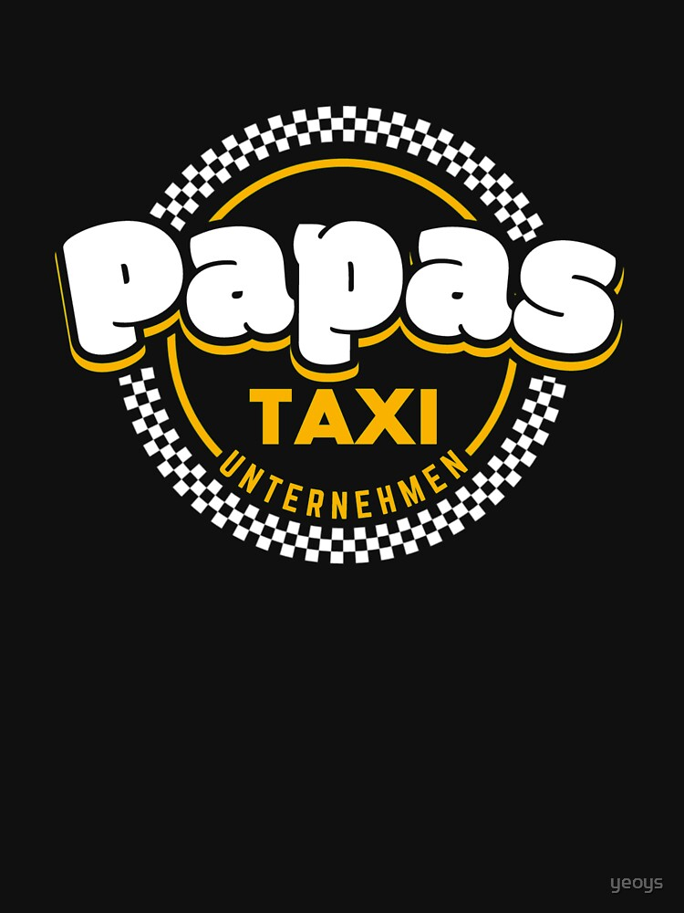 Papas Taxi Unternehmen - Papa Geschenk by yeoys