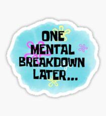 Mental Breakdown Sticker Sticker