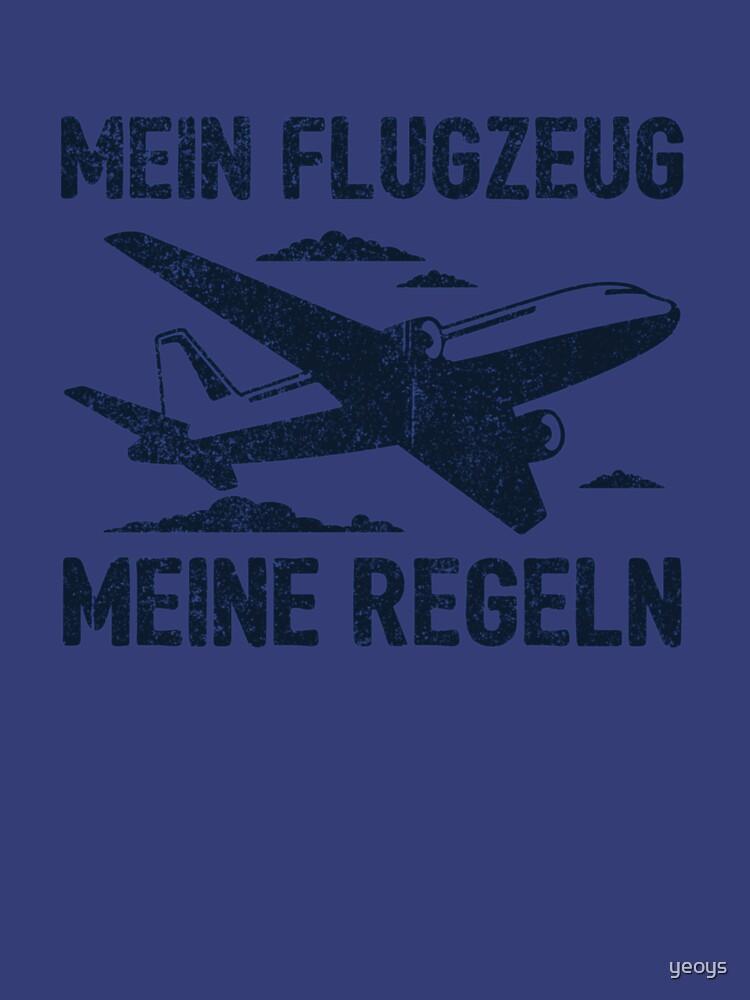 Mein Flugzeug Meine Regeln - Lustiges Piloten Geschenk by yeoys