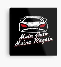 Mein Auto Meine Regeln - Auto Spruch Geschenk Metallbild