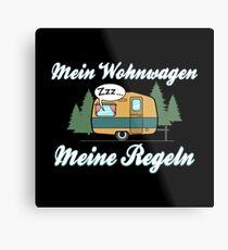 Mein Wohnwagen Meine Regeln - Lustiges Camping Geschenk Metallbild