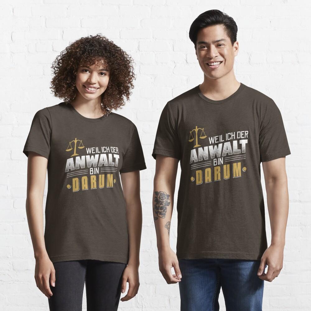 Weil Ich Der Anwalt Bin Darum - Lustiges Anwalt Geschenk Essential T-Shirt