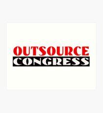 Outsource Congress Art Print