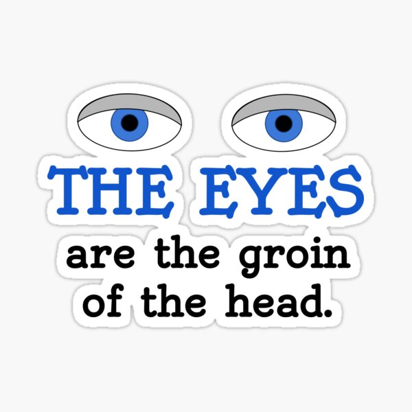 The eyes are the groin of the head (for lighter colored shirts) Sticker