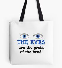 The eyes are the groin of the head (for lighter colored shirts) Tote Bag