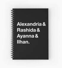 Alexandria & Ilhan & Ayanna & Rashida. (for darker shirts) Spiral Notebook