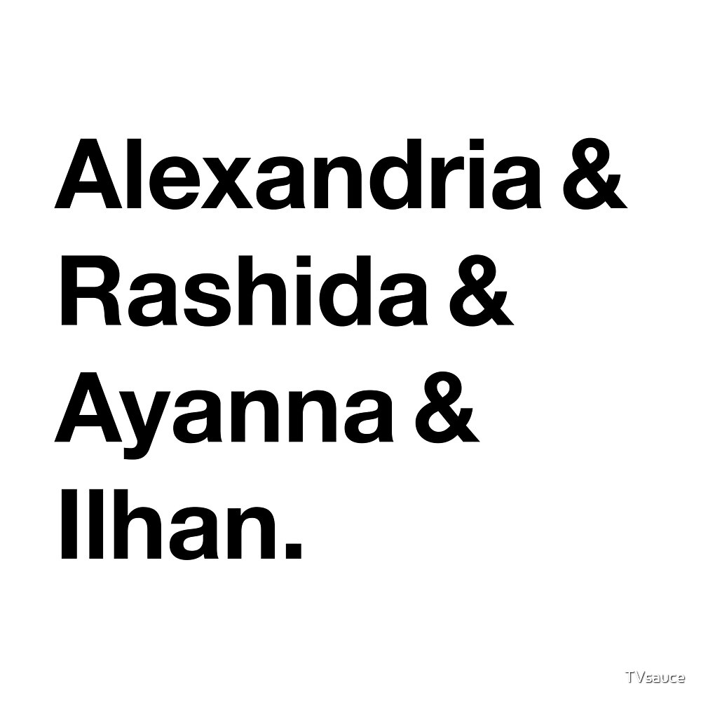 Alexandria & Ilhan & Ayanna & Rashida. (for lighter shirts) by TVsauce