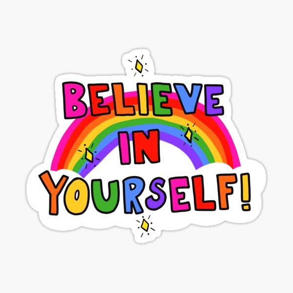 Believe In Yourself Sticker