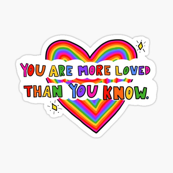 You Are More Loved Sticker